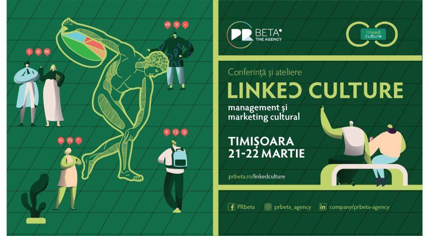 Linked Culture, o conferință despre profesionalizarea managementului și marketingului cultural. Sau cum să creezi o moștenire valoroasă